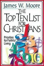 Top Ten List for Christians : Priorities for Faithful Living by James W....