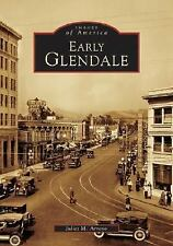BEST PRICE Images of America Series EARLY GLENDALE CALIFORNIA Historic Photos CA
