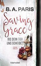 R*21.11.2016 Saving Grace - Bis dein Tod uns scheidet von B. A. Paris