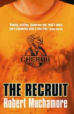 The Recruit: Bk. 1 (CHERUB), Robert Muchamore, New