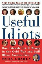 Useful Idiots: How Liberals Got It Wrong in the Cold War and Still Blame America
