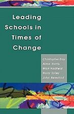 Leading Schools in Times of Change by Christopher Day (2000, Paperback)