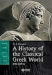 NEW - A History of the Classical Greek World, 478 - 323 BC