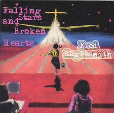Fred Eaglesmith : Falling Stars & Broken Hearts CD (2002)