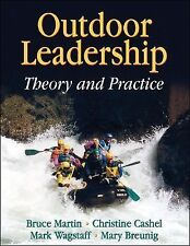Outdoor Leadership : Theory and Practice by Bruce Martin, Mark Wagstaff,...