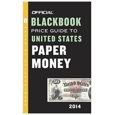 The Official Blackbook Price Guide to United States Paper Money 2014, -ExLibrary