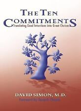 The Ten Commitments: Translating Good Intentions into Great Choices, David Simon