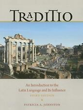 Traditio : An Introduction to the Latin Language and Its Influence 3rd...
