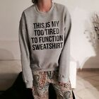 "Unisex Men Women""This Is My Too Tired To Function Sweatshirt""Jumper Sweater Tops"