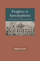 Prophecy and Apocalypticism: Post-exilic Social Setting by Stephen L. Cook...