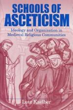 Schools of Asceticism: Ideology and Organization in Medieval Religious Communiti