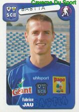 056 FABRICE JAU FRANCE SC.BASTIA STICKER FOOT 2005 PANINI