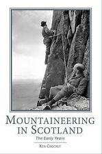 Mountaineering in Scotland: The Early Years by Ken Crocket (Hardback, 2015)