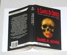 Daniel H. Gower IL CANTO DI ORFEO Fanucci Prima edizione 1995 orrore 1994