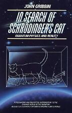 In Search of Schrodinger's Cat : Quantum Physics and Reality by John Gribbin...