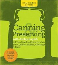 Homemade Living: Canning and Preserving with Ashley English : All You Need to...