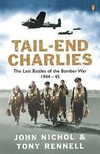 Tail End Charlies: The Last Battles of the Bomber War 1944-45 by Tony...