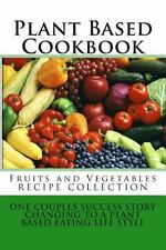 Plant Based Cookbook - Fruits and Vegetables Recipe Collection : One Couples...