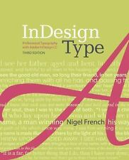 InDesign Type : Professional Typography with Adobe Indesign by Nigel French...