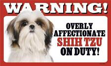 """Warning Overly Affectionate Shih Tzu On Duty Wall Sign 5 """" x 8"""" Gift Puppy"""