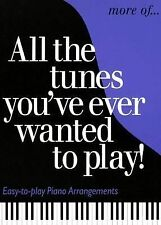 More of All the Tunes You've Ever Wanted to Play: Piano Solo by