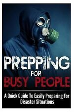 Busy People Guide, Busy People Book, Disaster Preparation Ser.: Prepping for...