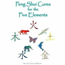 Feng Shui Cures for the Five Elements by William M. Austin and Monica P....