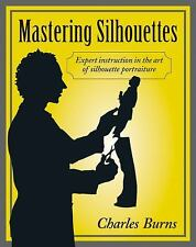 Mastering Silhouettes by Charles Burns (2011, Paperback)