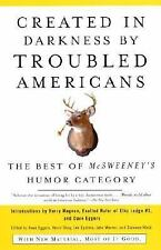 Created in Darkness by Troubled Americans: The Best of McSweeney's Humor Categor