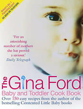 The Gina Ford Baby and Toddler Cook Book: Over 100 Easy Recipes for All the...