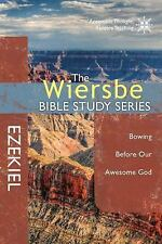 Wiersbe Bible Study: The Wiersbe Bible Study Series: Ezekiel : Bowing Before...
