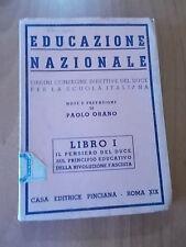 Paolo Orano EDUCAZIONE NAZIONALE libro I il Duce per la scuola italiana