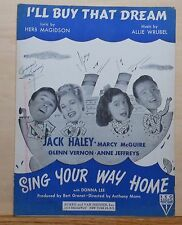 "I'll Buy That Dream - from movie ""Sing Your Way Home"" - 1945 sheet music"