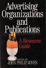 Advertising Organizations and Publications: A Resource Guide, Jones, John Philip