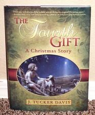 The Fourth Gift A Christmas Story by J. Tucker Davis 2010 1STED LDS Mormon HB