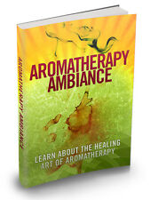 Aromatherapy Ambiance - Learn About The Healing Art (PDF) E-Book On CD
