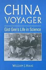 China Voyager: Gist Gee's Life in Science (East Gate Reader) by Haas, Willliam