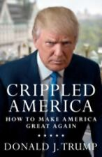 Crippled America  How to Make America Great Again  Donald  Trump Hardcover Book
