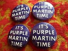 Lot 4 IT'S PURPLE MARTIN TIME Vintage Pinback Button late 1960's  1 1/3 inches