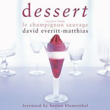 Dessert : Recipes from le Champignon Sauvage by Paul Hartley and David...