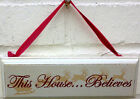 Chic & Shabby This House Believes Wooden Vintage Christmas Xmas Wall Sign Plaque
