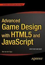 Advanced Game Design with HTML5 and JavaScript by Rex van der Spuy (2015,...