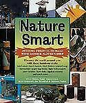 Nature Smart: Awesome Projects to Make with Mother Nature's Help, Smith, Heather