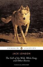 The Call of the Wild, White Fang, and Other Stories by Jack London (1993,...