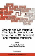Nato Science Partnership Subes 1 Ser.: Arsenic and Old Mustard : Chemical...