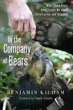 In the Company of Bears : What Black Bears Have Taught Me about Intelligence...
