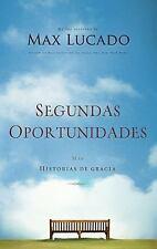 Segundas Oportunidades : Más Historias de Gracia by Max Lucado (2014, Paperback)