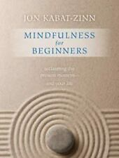 Mindfulness for Beginners: Reclaiming the Present Moment--and Your Life, Kabat-Z