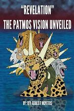 Revelation the Patmos Vision Unveiled by Gerald F. McPeters (2015, Paperback)