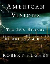 American Visions : The Epic History of Art in America